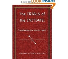 The Trials of the Initiate: Transforming the Warrior Spirit by Robert Mitchell
