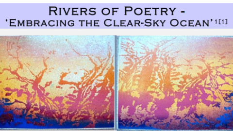 Rivers of Poetry – Embracing the Clear-Sky Ocean