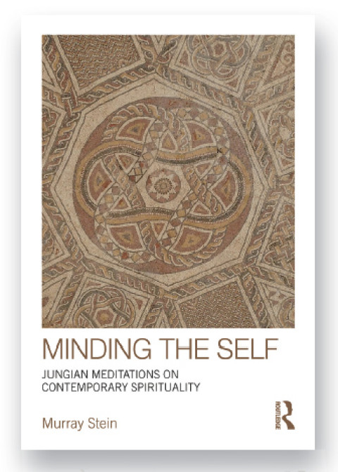Minding the Self – Jungian Meditations on Contemporary Spirituality by Murray Stein.