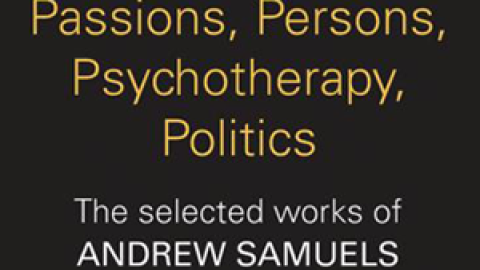 New Book: Passions, Persons, Psychotherapy, Politics The selected works of Andrew Samuels By Andrew Samuels