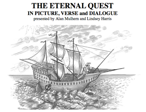 THE ETERNAL QUEST IN PICTURE, VERSE and DIALOGUE