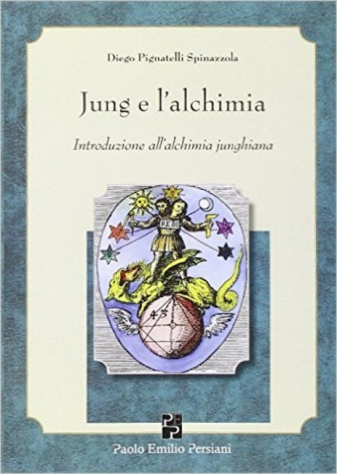 Jung e l'alchimia by Diego Pignatelli Spinazzola