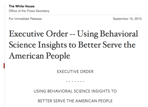 New Government (USA) Policy Directive – USING BEHAVIORAL SCIENCE INSIGHTS TO  BETTER SERVE THE AMERICAN PEOPLE
