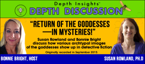 "New Audio Interview: ""The Return of the Goddesses—in Mysteries!"" with Susan Rowland PhD"