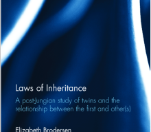 New Book by Elizabeth Brodersen Laws of Inheritance A post-Jungian study of twins and the relationship between the first and other(s)