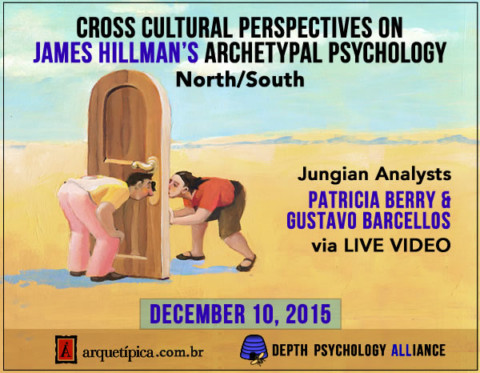 Cross Cultural Perspectives on Hillman's Archetypal Psychology: Patricia Berry & Gustavo Barcellos