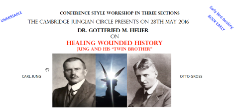 The Cambridge Jungian CIRCLE Presents on 28th May 2016  Dr. Gottfried M. Heuer