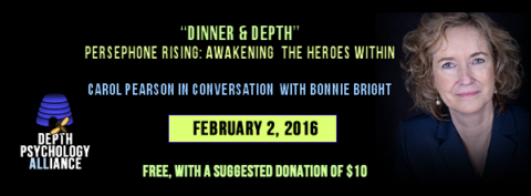 "Free Webinar/Depth Dialogue: ""Persephone Rising: Awakening the Heroes Within"" with Dr. Carol Pearson"