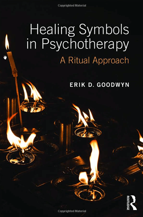 Healing Symbols In Psychotherapy A Ritual Approach By Erik D