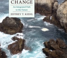 New Important Book: Facing Climate Change: An Integrated Path to the Future. By Jeffrey Kiehl