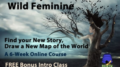 "Free Online Event: ""The Way of the Wild Feminine: Find your New Story, Draw a New Map of the World"""