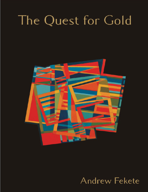 New Book: The Quest for Gold by Andrew Fekete