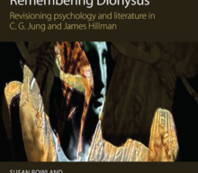 New Book: Remembering Dionysus Revisioning psychology and literature in C.G. Jung and James Hillman By Susan Rowland