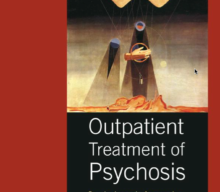 Outpatient Treatment of Psychosis: Psychodynamic Approaches to Evidence-Based Practice by David Downing (Editor), Jon Mills (Editor)