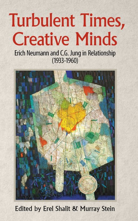 New book: Turbulent Times, Creative Minds: Erich Neumann and C.G. Jung in Relationship (1933-1960)