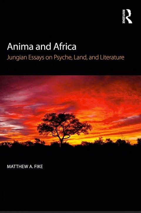 Anima and Africa: Jungian Essays on Psyche, Land, and Literature.