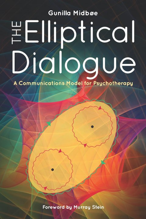 The Elliptical Dialogue: A Communications Model for Psychotherapy by GUNILLA MIDBØE
