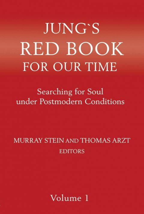 Jung`s Red Book for our Time: Searching for Soul under Postmodern Conditions Vol. 1