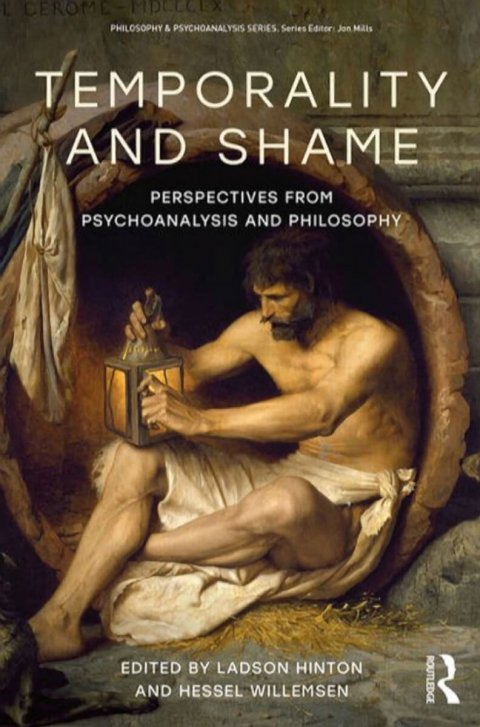 New Book: Temporality and Shame: Perspectives from Psychoanalysis and Philosophy by Ladson Hinton, Hessel Willemsen
