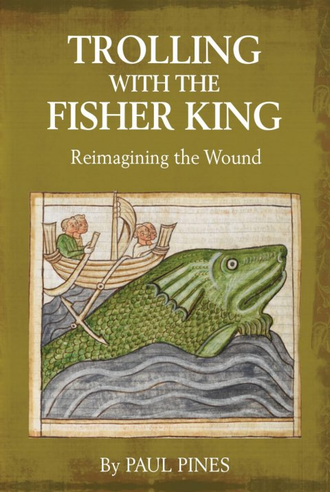 New Book: Trolling with the Fisher King by Paul Pines