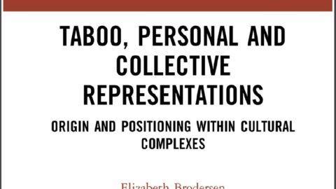Taboo, Personal and Collective Representations: Origin and Positioning within Cultural Complexes by Elizabeth Brodersen