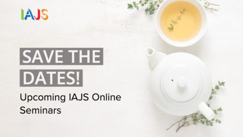 SAVE THE DATES! Upcoming IAJS Online Seminars