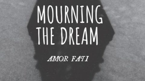 Mourning the Dream—Amor Fati: An Illustrated Mythopoetic Inquiry